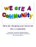 Ideas For Changing Your Classroom Into A Community