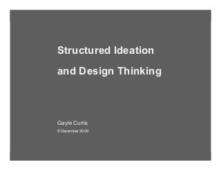 Structured Ideation and Design Thinking