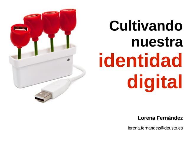 Cultivando nuestra Identidad digital