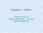 Argentinian teens: Our clothes