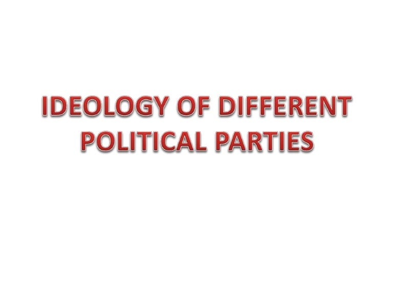 Ideology Of Different Political Parties