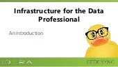 Geek Sync | Infrastructure for the Data Professional: An Introduction