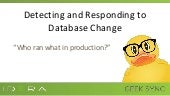 Geek Sync | Detecting and Responding to Database Change - Brian Kelley | IDERA