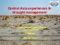 Central Asia Experiences in Drought Management by Galina Stulina, SIC - ICWC, GWP Central Asia and Caucasus