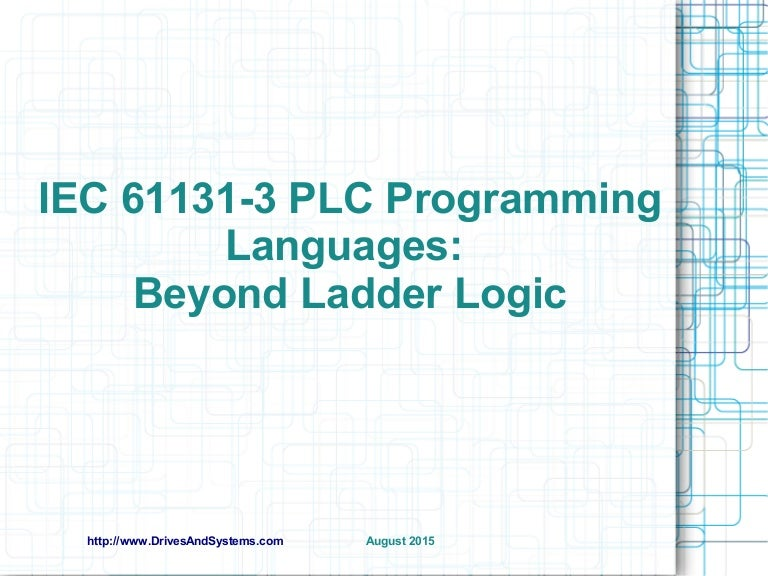 IEC 61131-3 PLC Programming Languages: Beyond Ladder Logic