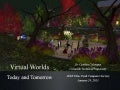 IEEE Virtual Worlds Today and Tomorrow