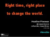 Right time, right place, to change the world
