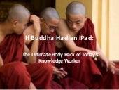 If Buddha had an iPad - Mindfulness Information Overload and Knowledge Work