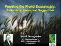 "2nd Annual Malthus Lecture ""Feeding the World Sustainably"" by Ismail Serageldin"