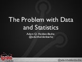 Ignite Charlotte 1: The Problem with Data and Statistics by Adam Q. Holden-Bache