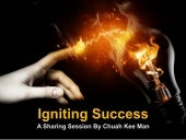 Igniting Success - A Sharing Session