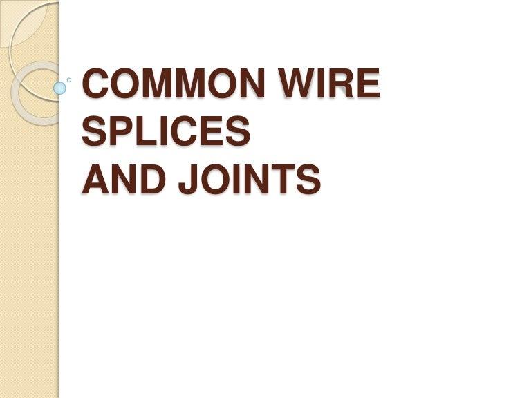 Common Wire splices