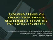 Evolving Trends on Energy Performance Assessment & Reporting in Textile Industry