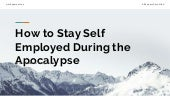 How to stay self employed during the apocalypse