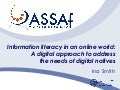 Information literacy in an online world: A digital approach to address  the needs of digital natives