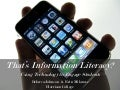 That's Information Literacy?: Using Technology to Engage Students