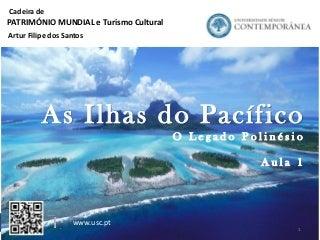 Património Mundial - As Ilhas do Pacífico o Legado Polinésio - Artur Filipe dos Santos