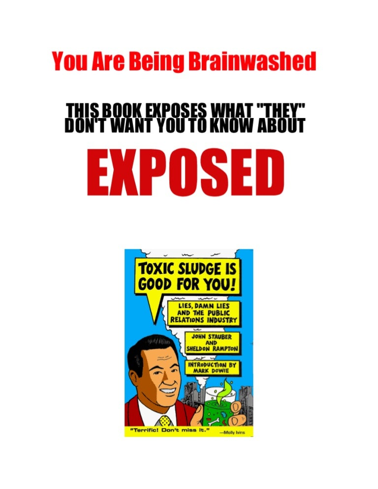Damn Lies and the Public Relations Industry Lies Toxic Sludge is Good For You