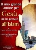 Il mio grande amore per gesù mi ha portato all'islam