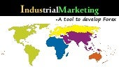 Industrial Marketing - A tool to develop Forex
