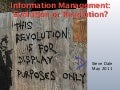 Information Management: Evolution or Revolution?