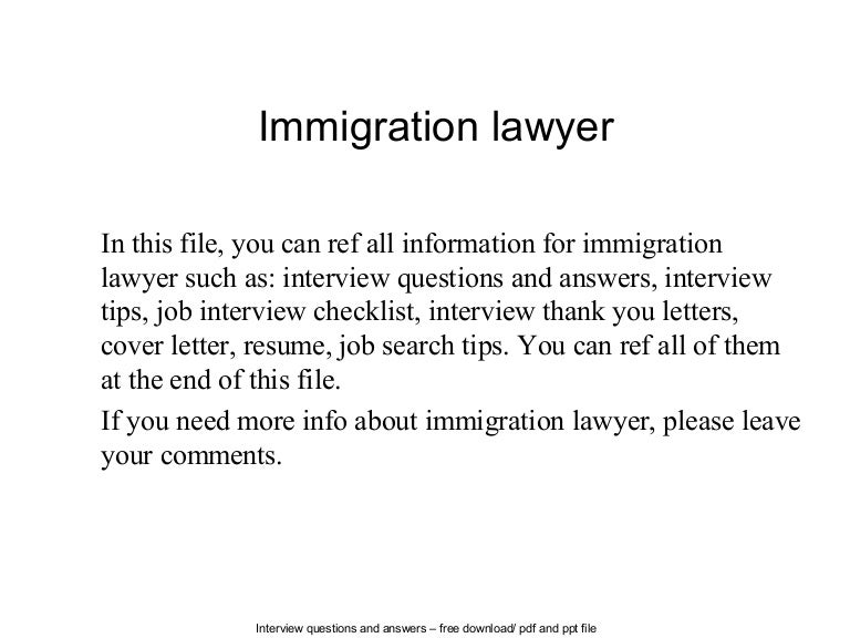 immigrationlawyer 140630091656 phpapp02 thumbnail 4jpgcb1404119844 - Lawyer Interview Questions And Answers