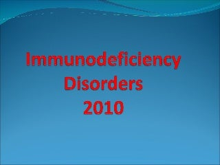 Immunodeficiency disorders,2010
