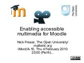 Enabling accessible multimedia for Moodle: iMoot 2010