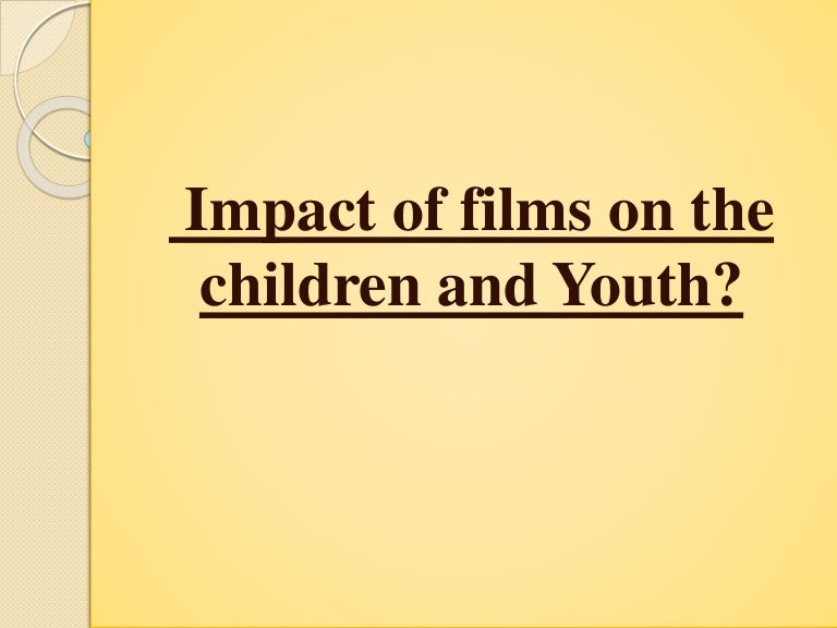 essay movies impact youth Because movies are the things which will seen has not impact that inspired you to commit crime and mistakes yes, no negative impact of seeing movies, but seeing lot and more movies is fiited with a famous quotes you may know but a movies has positive impact and a negative impact as follows.