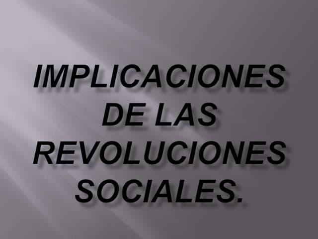 Implicaciones de las revoluciones sociales