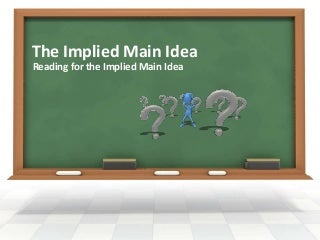 Implied Main Idea