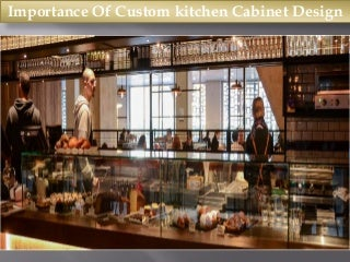 Importance of custom kitchen cabinet design