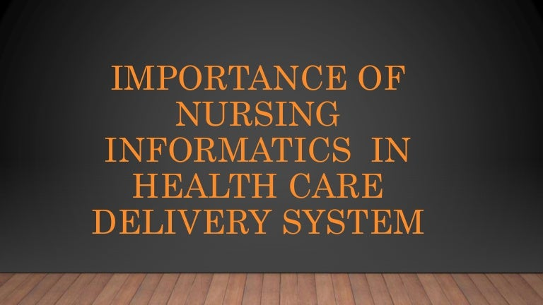 Importance Of Nursing Informatics In Health Care Delivery