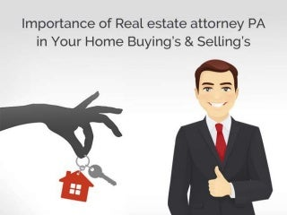 Importance of Real estate attorney PA in Your Home Buying's & Selling's
