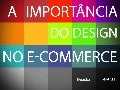 A Importância do Design no E-commerce