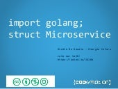 Import golang; struct microservice - Codemotion Rome 2015