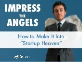 "Impress the Angels: How to Make It Into ""Startup Heaven"""