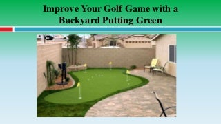 Improve Your Golf Game with a Backyard Putting Green