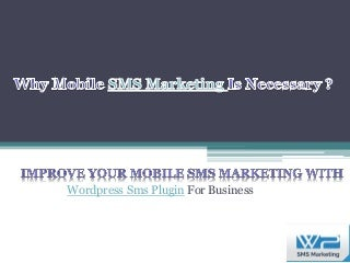 Why Mobile SMS Marketing Is Necessary. Improve your mobile sms marketing with wordpress sms marketing plugin