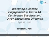 Improving audience engagement in your ILTA 2011 conference sessions