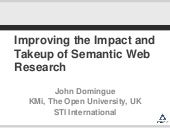 ESWC 2012 Dinner Keynote: Improving the Impact and Takeup of Semantic Web Research