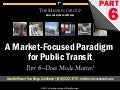 "Does Mode Matter? - pt 6 of ""A Market Focused Paradigm for Public Transit"""