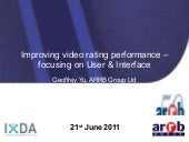 Improving video rating performance – focusing on user & interface