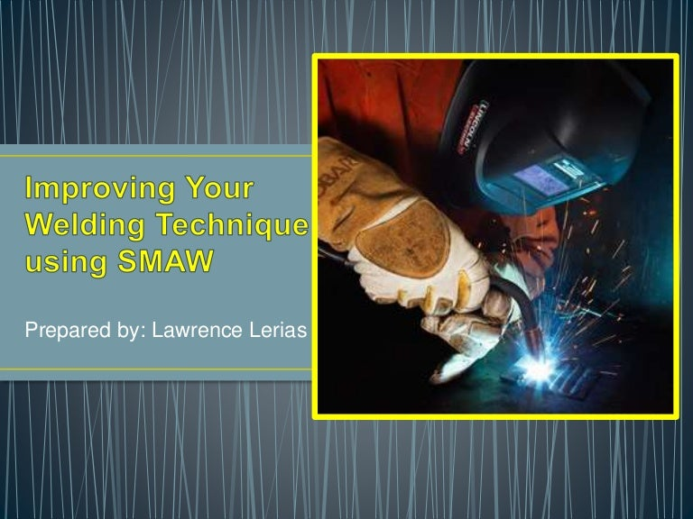 Improving your SMAW welding technique