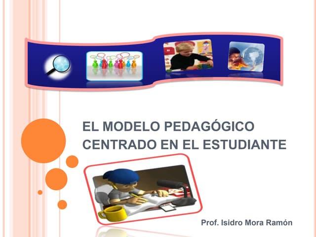 EL MODELO PEDAGÓGICO CENTRADO EN EL ESTUDIANTE