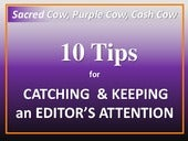 10 Tips for Catching & Keeping an Editor's Attention by Michelle Bilodeau