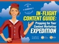 In-Flight Content Guide: Prepping for Your Content Marketing Expedition