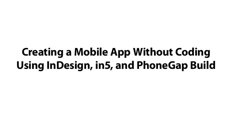 Creating a Mobile App Without Coding Using InDesign, in5