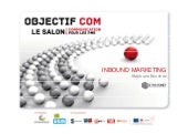 Inbound marketing (Objectif COM 2013)