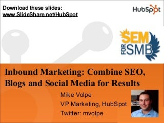 Inbound Marketing - Using SEO, Blogs and Social Media Together for Marketing Results
